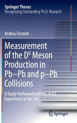 Measurement of the D0 Meson Production in Pb-Pb and p-Pb Collisions (ISBN: 9783319434544)