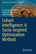Cohort Intelligence: A Socio-Inspired Optimization Method (ISBN: 9783319442532)