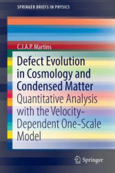 Defect Evolution in Cosmology and Condensed Matter: Quantitative Analysis with the Velocity-Dependent One-Scale Model - Quantitative Analysis with th (ISBN: 9783319445519)