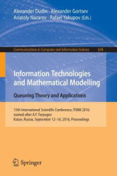 Information Technologies and Mathematical Modelling - Queueing Theory and Applications - 15th International Scientific Conference, ITMM 2016, named a (ISBN: 9783319446141)
