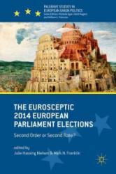 The Eurosceptic 2014 European Parliament Elections - Julie Hassing Nielsen, Mark N. Franklin (ISBN: 9781137586957)