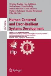 Human-Centered and Error-Resilient Systems Development - IFIP Wg 13.2/13.5 Joint Working Conference, 6th International Conference on Human-Centered S (ISBN: 9783319449012)