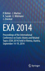 EXA 2014 - Proceedings of the International Conference on Exotic Atoms and Related Topics (ISBN: 9783319450162)