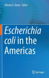 Escherichia Coli in the Americas (ISBN: 9783319450919)