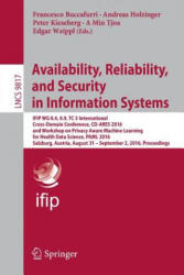 Availability, Reliability, and Security in Information Systems - Francesco Buccafurri, Andreas Holzinger, Peter Kieseberg, A Min Tjoa, Edgar Weippl (ISBN: 9783319455068)