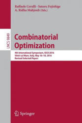 Combinatorial Optimization - 4th International Symposium, ISCO 2016, Vietri sul Mare, Italy, May 16-18, 2016, Revised Selected Papers (ISBN: 9783319455860)