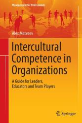 Intercultural Competence in Organizations - A Guide for Leaders, Educators and Team Players (ISBN: 9783319457000)