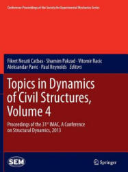 Topics in Dynamics of Civil Structures, Volume 4: Proceedings of the 31st Imac, a Conference on Structural Dynamics, 2013 - Proceedings of the 31st I (ISBN: 9781493947775)