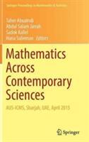 Mathematics Across Contemporary Sciences - Taher Abualrub, Abdul Salam Jarrah, Sadok Kallel, Hana Sulieman (ISBN: 9783319463094)