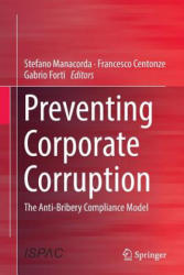 Preventing Corporate Corruption - The Anti-Bribery Compliance Model (ISBN: 9783319357461)
