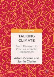 Talking Climate - From Research to Practice in Public Engagement (ISBN: 9783319467436)