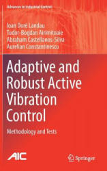 Adaptive and Robust Active Vibration Control - Methodology and Tests (ISBN: 9783319414492)