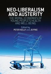 Neo-Liberalism and Austerity - The Moral Economies of Young People's Health and Well-Being (ISBN: 9781137582652)