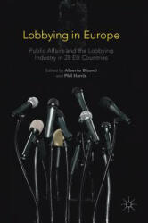 Lobbying in Europe - Alberto Bitonti, Phil Harris (ISBN: 9781137552556)