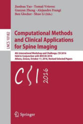 Computational Methods and Clinical Applications for Spine Imaging - 4th International Workshop and Challenge, CSI 2016, Held in Conjunction with MICC (ISBN: 9783319550497)