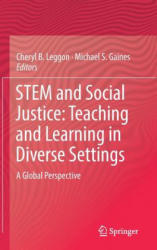 STEM and Social Justice: Teaching and Learning in Diverse Settings - A Global Perspective (ISBN: 9783319562964)