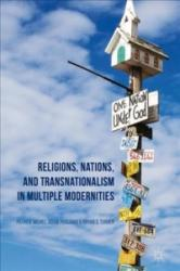 Religions, Nations, and Transnationalism in Multiple Modernities - Patrick Michel, Adam Possamai, Bryan S. Turner (ISBN: 9781137592385)