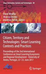 Citizen, Territory and Technologies: Smart Learning Contexts and Practices - Proceedings of the 2nd International Conference on Smart Learning Ecosys (ISBN: 9783319613215)