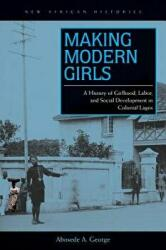 Making Modern Girls - Abosede A George (ISBN: 9780821421161)