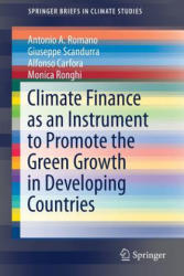 Climate Finance as an Instrument to Promote the Green Growth in Developing Countries (ISBN: 9783319607108)