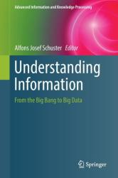 Understanding Information - From the Big Bang to Big Data (ISBN: 9783319590899)