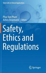 Safety, Ethics and Regulations - Phuc Van Pham, Achim Rosemann (ISBN: 9783319591643)