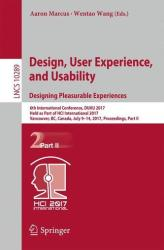 Design, User Experience, and Usability: Designing Pleasurable Experiences - 6th International Conference, DUXU 2017, Held as Part of HCI Internationa (ISBN: 9783319586366)