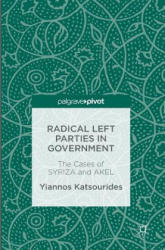 Radical Left Parties in Government - The Cases of SYRIZA and AKEL (ISBN: 9781137588401)