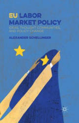 EU Labor Market Policy - Ideas, Thought Communities and Policy Change (ISBN: 9781349701643)