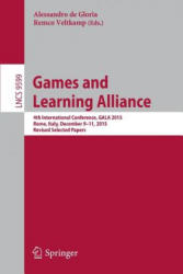 Games and Learning Alliance - 4th International Conference, GALA 2015, Rome, Italy, December 9-11, 2015, Revised Selected Papers (ISBN: 9783319402154)
