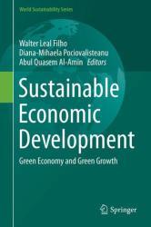 Sustainable Economic Development - Green Economy and Green Growth (ISBN: 9783319450797)