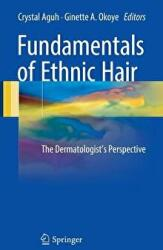Fundamentals of Ethnic Hair - The Dermatologist's Perspective (ISBN: 9783319456942)