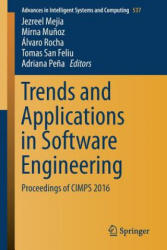 Trends and Applications in Software Engineering - Proceedings of CIMPS 2016 (ISBN: 9783319485225)