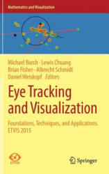 Eye Tracking and Visualization - Foundations, Techniques, and Applications. ETVIS 2015 (ISBN: 9783319470238)