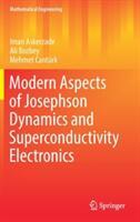 Modern Aspects of Josephson Dynamics and Superconductivity Electronics (ISBN: 9783319484327)