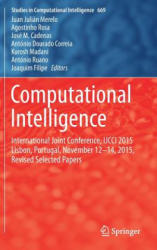 Computational Intelligence - International Joint Conference, IJCCI 2015 Lisbon, Portugal, November 12-14, 2015, Revised Selected Papers (ISBN: 9783319485041)