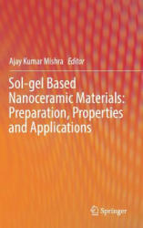 Sol-gel Based Nanoceramic Materials: Preparation, Properties and Applications (ISBN: 9783319495101)