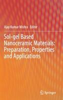 Sol-gel Based Nanoceramic Materials: Preparation, Properties and Applications - Ajay Kumar Mishra (ISBN: 9783319495101)