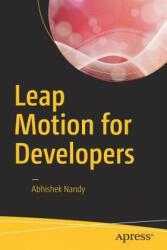 Leap Motion for Developers - Abhishek Nandy (ISBN: 9781484225493)