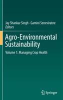 Agro-Environmental Sustainability: Volume 1: Managing Crop Health (ISBN: 9783319497235)