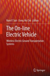 On-line Electric Vehicle - Wireless Electric Ground Transportation Systems (ISBN: 9783319511825)