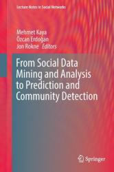 From Social Data Mining and Analysis to Prediction and Community Detection (ISBN: 9783319513669)