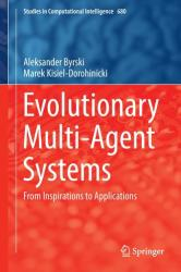 Evolutionary Multi-Agent Systems: From Inspirations to Applications (ISBN: 9783319513874)