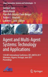 Agent and Multi-Agent Systems: Technology and Applications - 11th KES International Conference, KES-AMSTA 2017 Vilamoura, Algarve, Portugal, June 201 (ISBN: 9783319593937)