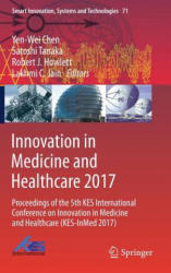 Innovation in Medicine and Healthcare 2017 - Proceedings of the 5th KES International Conference on Innovation in Medicine and Healthcare (ISBN: 9783319593968)