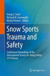 Snow Sports Trauma and Safety: Conference Proceedings of the International Society for Skiing Safety: 21st Volume - Conference Proceedings of the Int (ISBN: 9783319527543)
