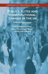 Publics, Elites and Constitutional Change in the UK - A Missed Opportunity? (ISBN: 9783319528175)
