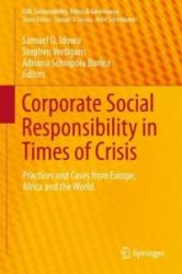 Corporate Social Responsibility in Times of Crisis - Practices and Cases from Europe, Africa and the World (ISBN: 9783319528380)