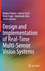 Design and Implementation of Real-Time Multi-Sensor Vision Systems (ISBN: 9783319590561)