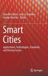 Smart Cities - Applications, Technologies, Standards, and Driving Factors (ISBN: 9783319593807)
